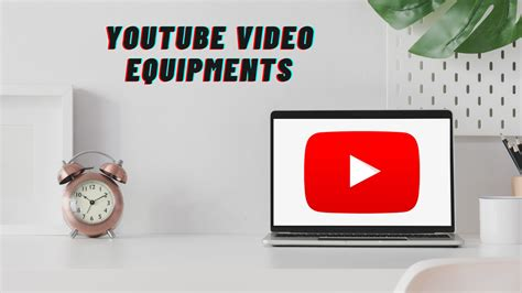 Equipment You Need to Start a YouTube Channel - Must Have ...