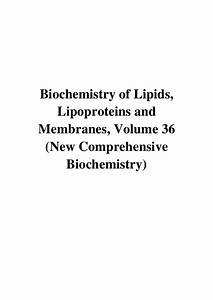 2002  Biochemistry Of Lipids  Lipoproteins And Membranes