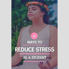 8 Ways To Reduce Stress As A High School Or College Student  Student, High Schools And A Student