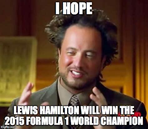Hamilton Memes - i hope lewis hamilton will win the 2015 formula 1 world chion imgflip