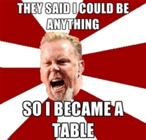 I Am The Table  Know Your Meme