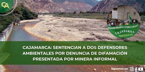 CAJAMARCA: SENTENCIAN A DOS DEFENSORES AMBIENTALES POR ...