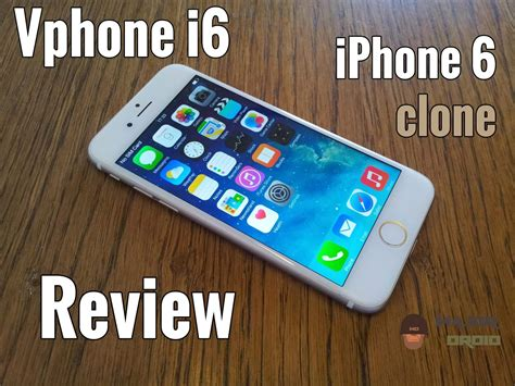 Vphone I6  Iphone 6 Clone Test And Review