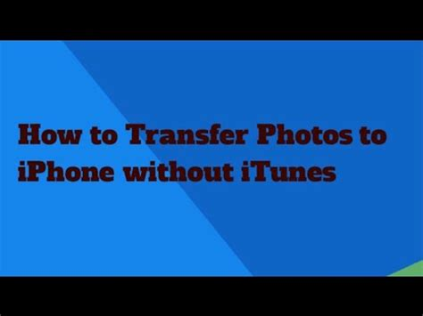 how to add to iphone without itunes how to transfer photos to iphone without itunes