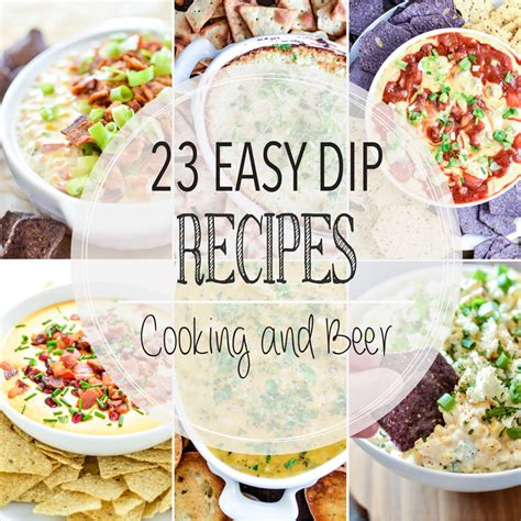 simple dip recipes 23 easy dip recipes cooking and beer