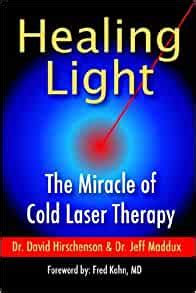 Healing Light: The Miracle of Cold Laser Therapy