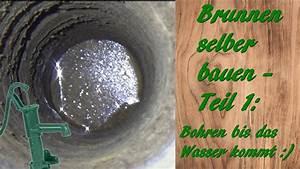 Brunnen Selber Bohren : brunnen selber bauen teil 1 bohren bis das wasser kommt ~ A.2002-acura-tl-radio.info Haus und Dekorationen