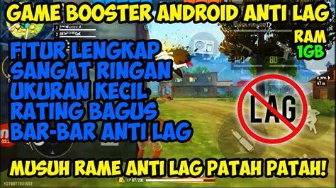 Punya masalah lag sinyal di game ff ? Game Booster Free Fire Anti Lag Ram 1GB - Cara Mengatasi ...