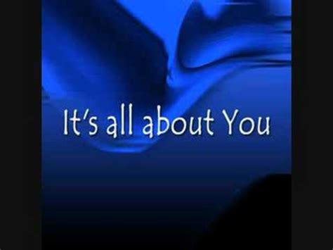 Its All About You Lyrics Youtube