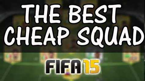 Fifa 15 The Best Cheap Squad Builder In Ultimate Team