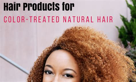 My Top 5 Hair Products For Color Treated Natural Hair