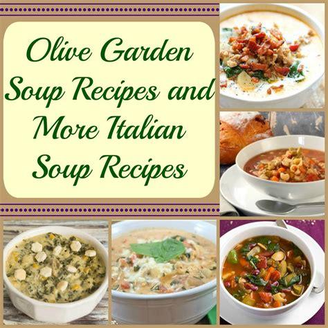 olive garden soup menu 8 olive garden soup recipes allfreecopycatrecipes