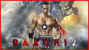 Baaghi 2 Movie 2018: The First Action Bollywood Film Of ...
