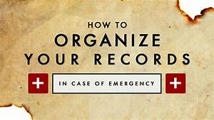 how to create an in case of emergency everything document With how to organize important documents at home
