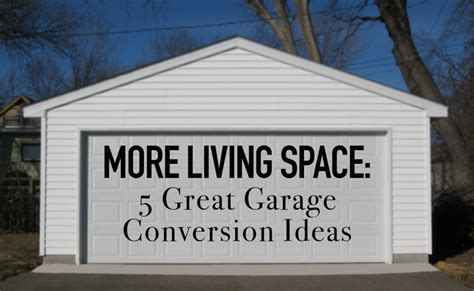 more living space 5 great garage conversion ideas balducci remodel