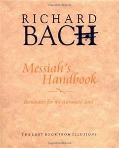 Messiah's Handbook: Reminders for the Advanced Soul by ...