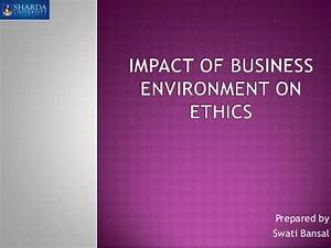 Impact Of Business Environment On Ethics