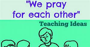 """""""We Pray For Each other"""" Teaching Ideas 