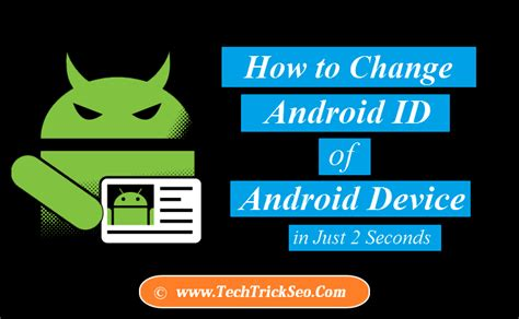 android id guide how to change android id in non rooted phones