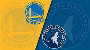 Golden State Warriors Vs Minnesota Timberwolves Final