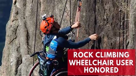Rock Climbing Wheelchair User Nominated For Award After