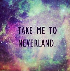 Galaxy Neverland Quotes. QuotesGram