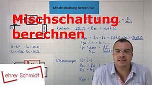 Reihenschaltung Stromstärke Berechnen : gemischte schaltung berechnen spannung stromst rke physik elektrizit t youtube ~ Themetempest.com Abrechnung