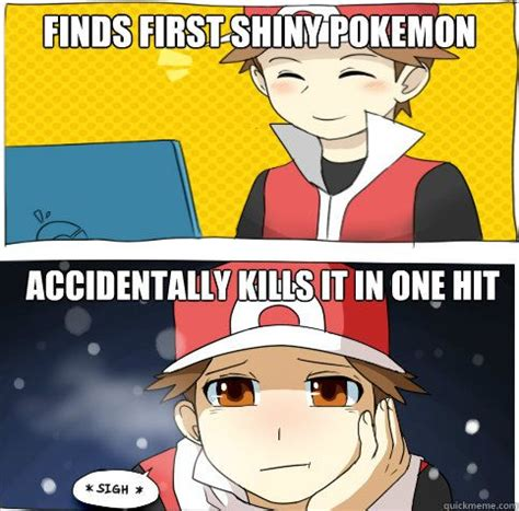 I Hit It First Meme - finds first shiny pokemon accidentally kills it in one hit pok 233 mon pinterest pok 233 mon