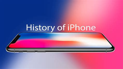 history of iphone history of the iphone 2007 to 2017