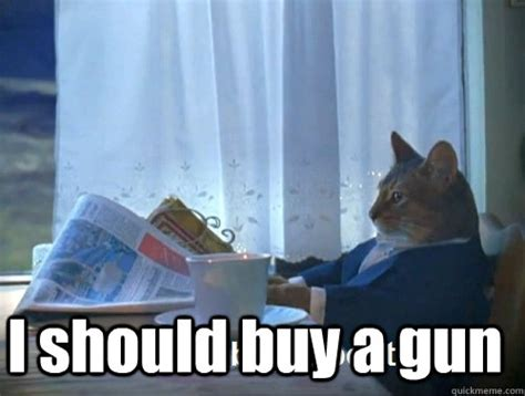 Should I Buy A New Or Used Bass Boat by I Should Buy A Gun Rich Cat Is Rich Quickmeme