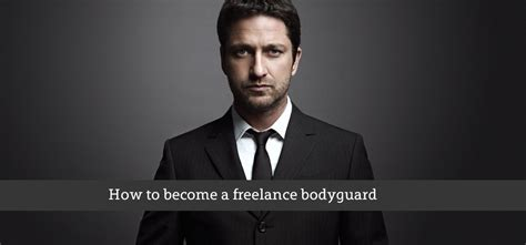 How To Become A Freelance Bodyguard Careerlancer
