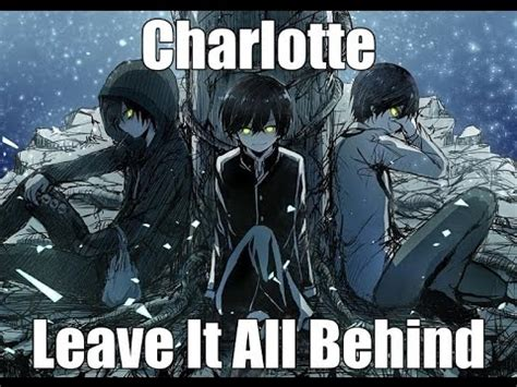 「amv」charlotte  Leave It All Behind Youtube
