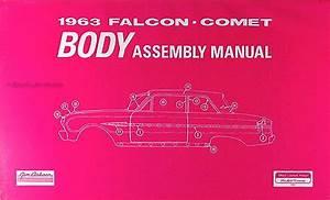 1963 Falcon  Futura  Ranchero  Sprint  Comet Body Assembly Manual