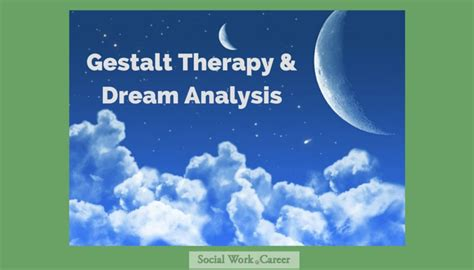 Gestalt Therapy and Dream Analysis - SocialWork.Career