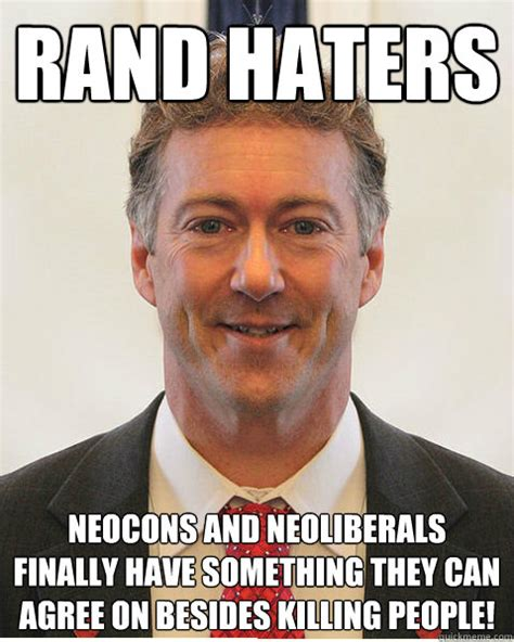 Paul Meme - rand haters neocons and neoliberals finally have something they can agree on besides killing