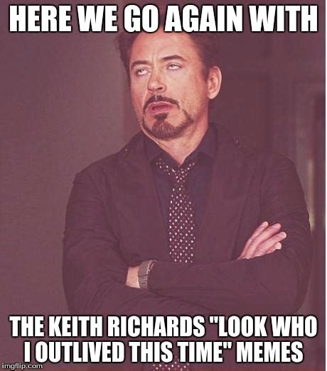 Shewee Meme - keith richards memes here we go again with the keith richards look who i outlived