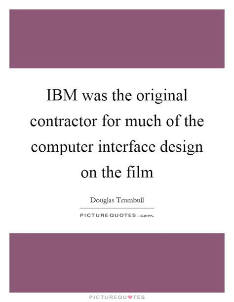 Ibm Quote Ibm Quotes Ibm Sayings Ibm Picture Quotes