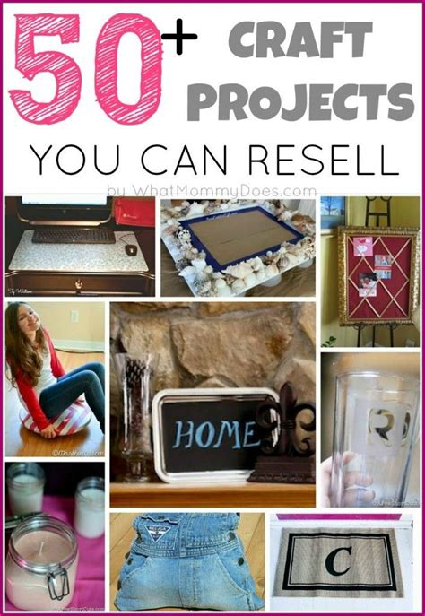 projects to make 50 crafts you can make and sell money craft