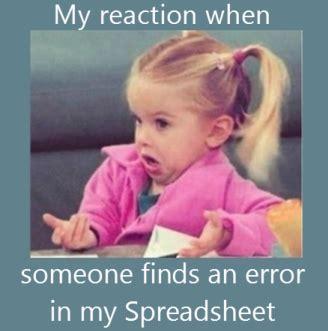 Exle Of Meme Excel Spreadsheets Help Best Excel Spreadsheet Memes