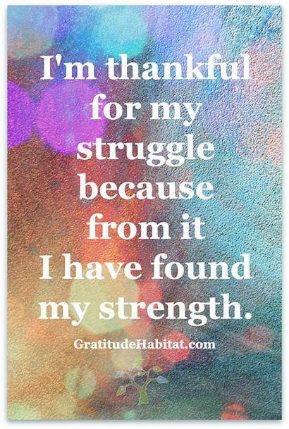 Thankful Quotes Struggle Strength Gratitude Grateful Am