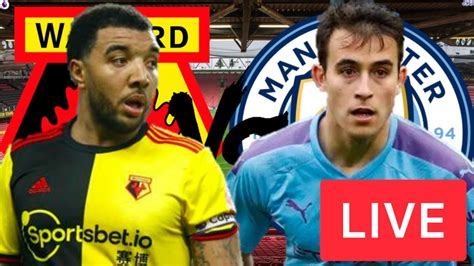 Watford V Man City Live Stream   Premier League Match ...