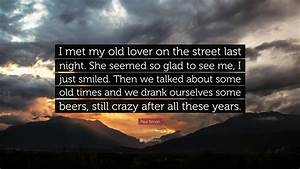 "Paul Simon Quote: ""I met my old lover on the street last ..."