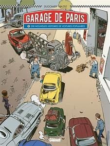 Garage Qui Reprend Les Voiture : le garage de paris t2 dix nouvelles histoires de voitures populaires 0 bd chez gl nat de ~ Medecine-chirurgie-esthetiques.com Avis de Voitures