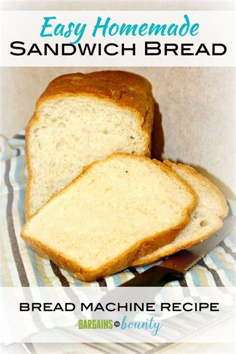 recipe easy homemade sandwich bread bread machine