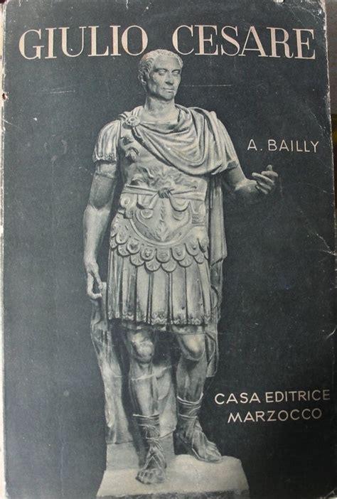 libreria giulio cesare giulio cesare augusto bailly recensioni su anobii