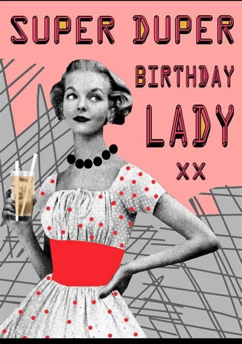 super duper birthday lady happy birthday woman happy