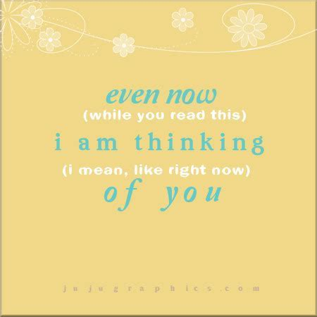 Even now I am thinking of you   Graphics, quotes, comments