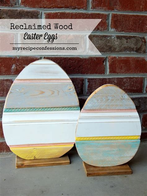 reclaimed wood easter eggs  recipe confessions