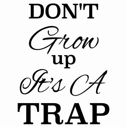 Grow Trap Don Dont Graphic Its Creative
