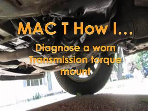 ford edge diagnosing  worn transmission torque mount